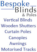 Bespoke Blinds and Poles, Bespoke Blinds and Poles, Roller Vertical Venetian Silhouette Pleated Blinds Awnings Canopies Motorised Curtain Tracks Sheffield Rotherham South Yorkshire, Derbyshire Ashford in the Water